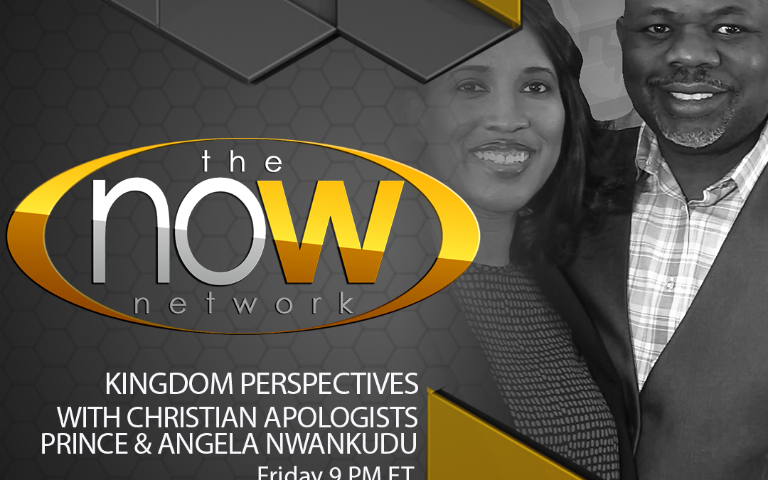 Watch Kingdom Perspectives on the NOW Network